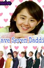I Have Seven Daddies by Nylleenslove