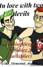 In love with two Devils (Antisepticeye X Reader X darkiplier) by ll-Broken_In_Half-ll