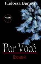 Por Você (COMPLETO) by HeloisaBenini