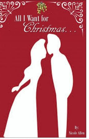 All I Want for Christmas... (1st Place: #BadBoyRomance) by Nicola4Sparkle