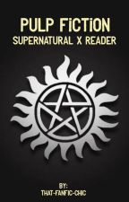 Pulp Fiction - Supernatural x drug addict reader by that-fanfic-chic