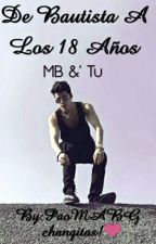 De Bautista A Los 18 Años by PaoMABG