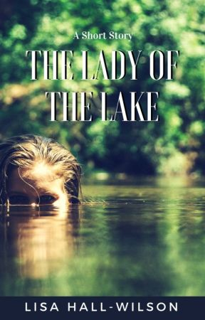 The Lady of the Lake by LisaHallWilson