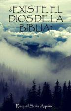 ¿EXISTE EL DIOS DE LA BIBLIA? by Raquel-Solis