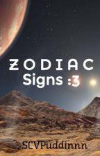 Z O D I A C Signs :3 by SCVPuddinnn