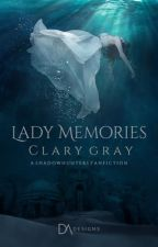 Lady Memories by -Clary2002-