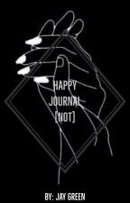 Happy Journal [Not] by JayGreen-