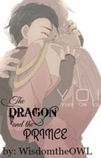 The Dragon and the Prince (YOI FF) by WisdomtheOWLS