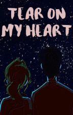 TEAR ON MY HEART by HectorManuelDeLeon
