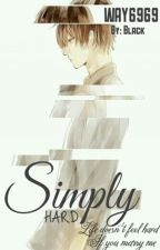Simply Hard [END] by WAY6969