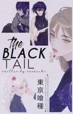 The Black Tail   Ayato Kirishima x Reader by calestea