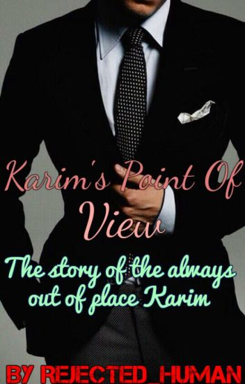 Karim's Point Of View