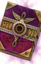 Twilight Fairies: The Forbidden Book Part 1 by MKP12302