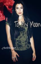 To My Moon by JoWish97