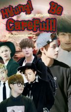 Hyung! Be Carefull.  (Complete ) by bunny_chim