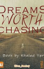 DREAMS WORTH CHASING  by don_deekay