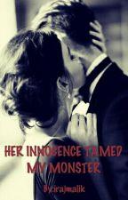 HER INNOCENCE TAMED MY MONSTER by irajmalik