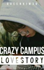 Crazy Campus Love Story  by Queenkim30