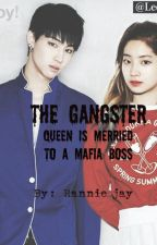 The Gangster Queen is Married To a Mafia Boss by RannieJaySato