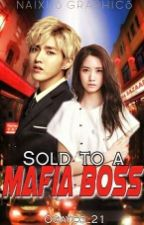 Sold To A Mafia Boss by Ogayco_21