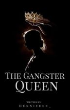 The Gangster Queen by Hennietabs