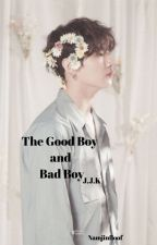 The Good Boy and Bad Boy [Jungkook × Reader]  by Namjinfloof