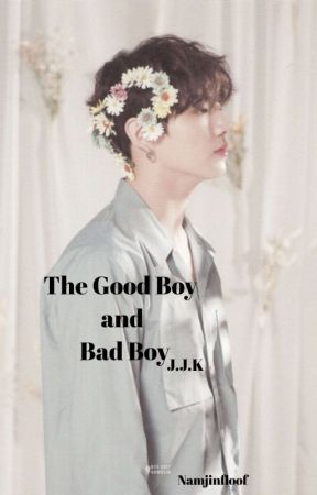 The Good Boy and Bad Boy [Jungkook × Reader]  by Namjinfloof