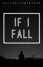 If I Fall by Aliyah_Pamintuan