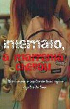 Internato,a Marrenta Chegou by lidiasarah