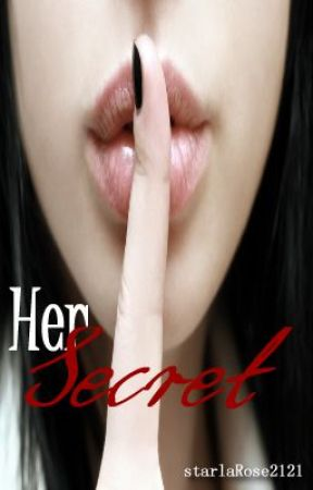 Her Secret by StarlaRose2121