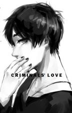 Criminals' Love [Re-writing and Re-making Process] by ivonareis