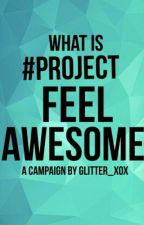 What Is #ProjectFeelAwesome? by ProjectFeelAwesome