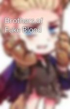 Brothers of Fake Blood by DLudwigDevinBeilschm