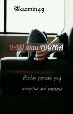 Hati atau Logika(gxg) by kaomin49