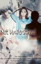 Not Understand by feniahvj