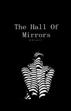 The Hall of Mirrors by nk_shruti