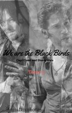 We Are The Black Birds Tome 3 by AnnaDixon0601