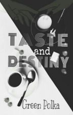 TASTE AND DESTINY by IinEchaMarkus