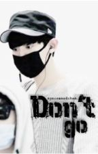 Don't go|Chanyeol FF by Spacemaedchen