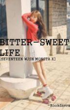 Bitter-Sweet Life (Seventeen Monsta X WJSN FF)  by kookdavra
