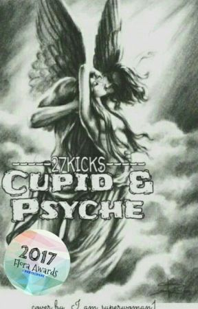 cupid and psyche cupid and psyche wattpad