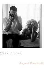 Crazy In Love by MargarethPanjaitan18