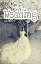 THE HURT WEDDING (THE WEDDING) by ichacy61