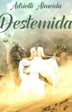 Destemida by AdrielliAlmeida