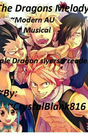 The Dragons melody (Male Dragon slayers x reader) Modern AU