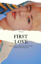 first love [ksj]✔ by xngl25