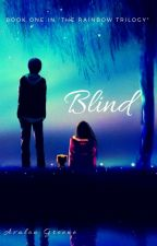 """Blind [Book 1.1 of """"The Lonely Love Story"""" series] by nerd_at_home"""