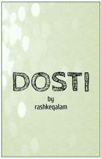 DOSTI by rashkeqalam