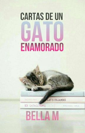 Cartas de un gato enamorado  by bellawriter23