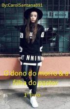 O dono do Morro & a filha do pastor by CarolSantana891